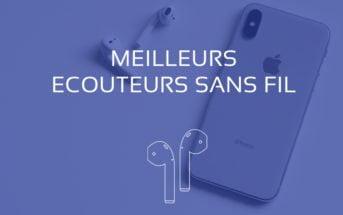 Comparatif Ecouteurs Sans Fil et Bluetooth