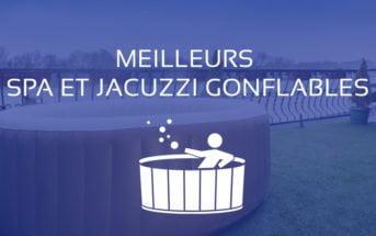 Comparatif Meilleur Spa Gonflable Jacuzzi
