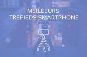Meilleur Trepied Smartphone